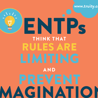 ENTPs think that rules are limiting...