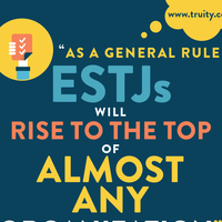 """""""As a general rule ESTJs will rise to the top of almost any organization."""" – Ott"""