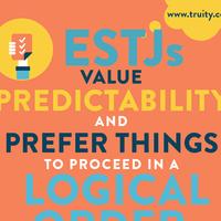 ESTJs value predictability...