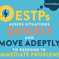 ESTPs assess situations quickly...
