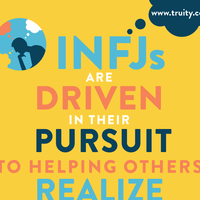 INFJs are driven in their pursuit to helping others...