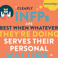 Clearly INFPs are best when whatever they're doing serves their personal values.