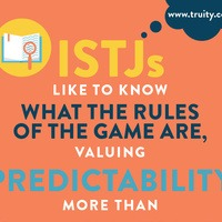 ISTJs like to know what the rules of the game are...