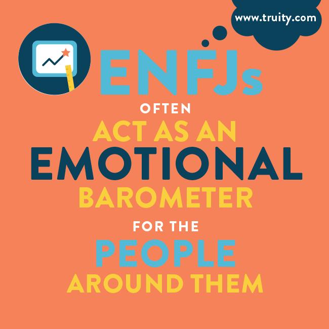ENFJs often act as an emotional barometer