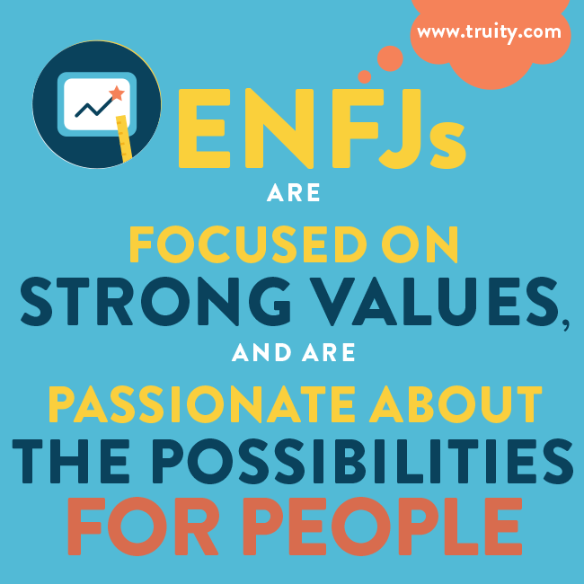 ENFJs are focused on strong values...