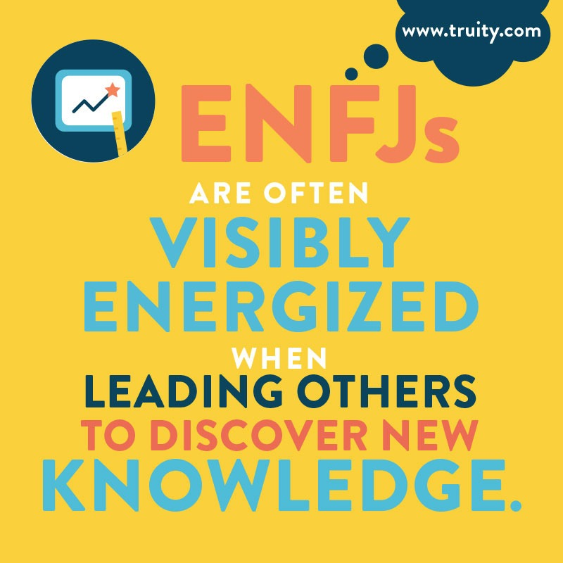 ENFJs are often visibly energized...