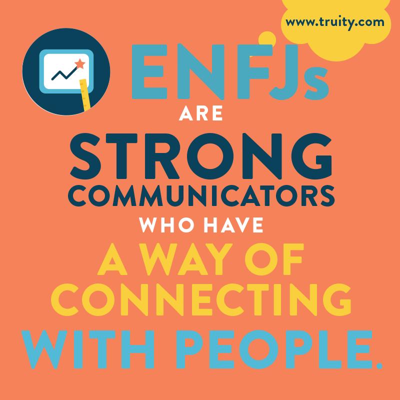 ENFJs are strong communicators...