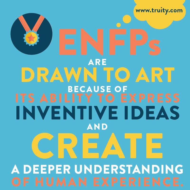 ENFPs are drawn to art...