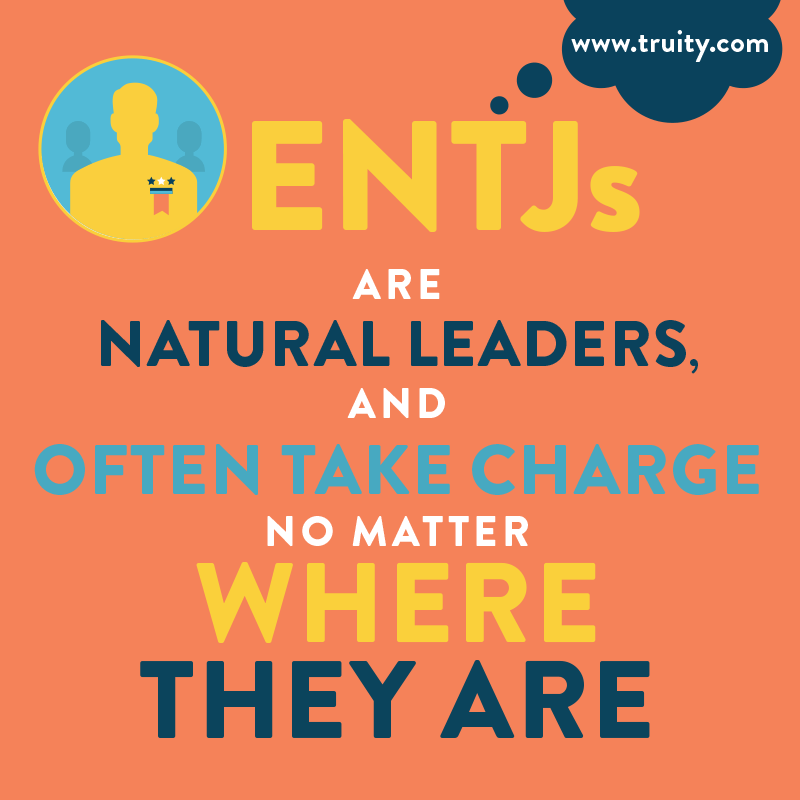 ENTJs are natural leaders...