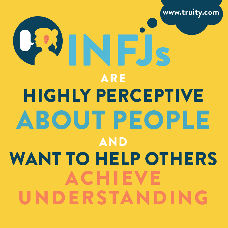 INFJs are highly perceptive about people...