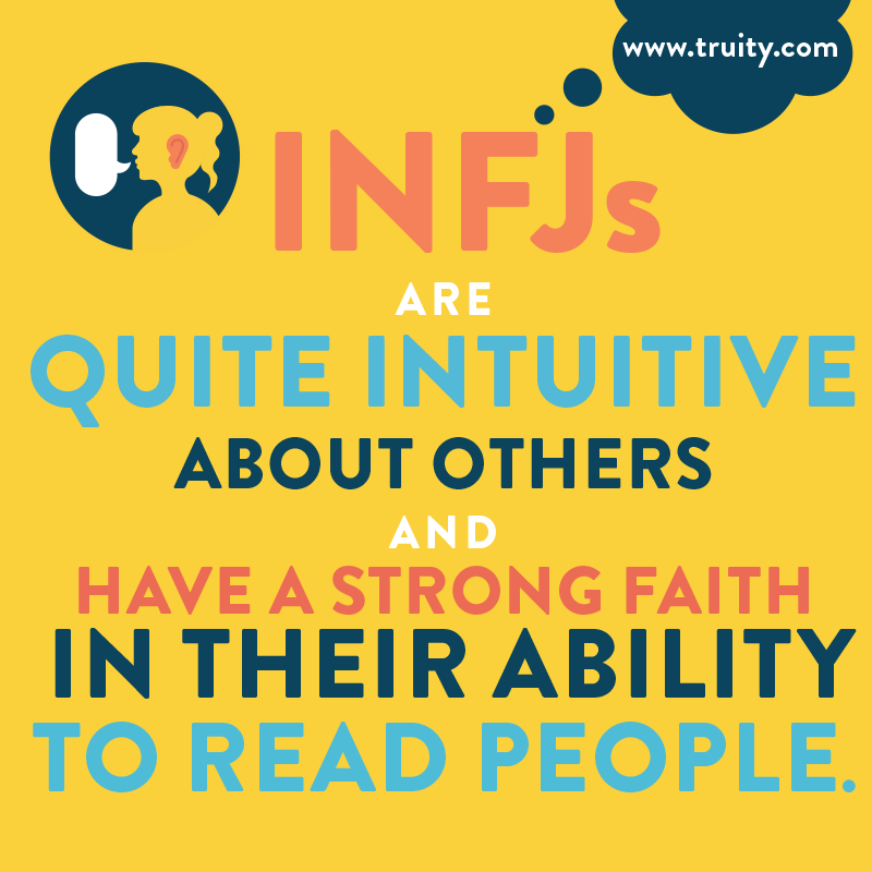 INFJs are quite intuitive about others...