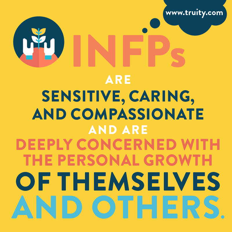 INFPs are sensitive, caring, and compassionate...