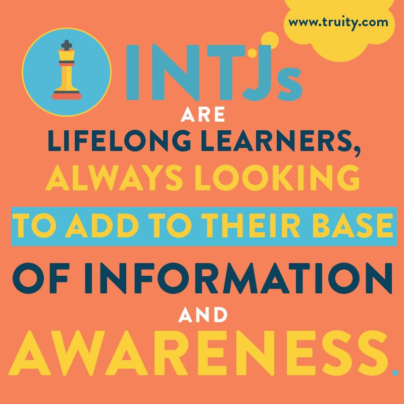 INTJs are lifelong learners