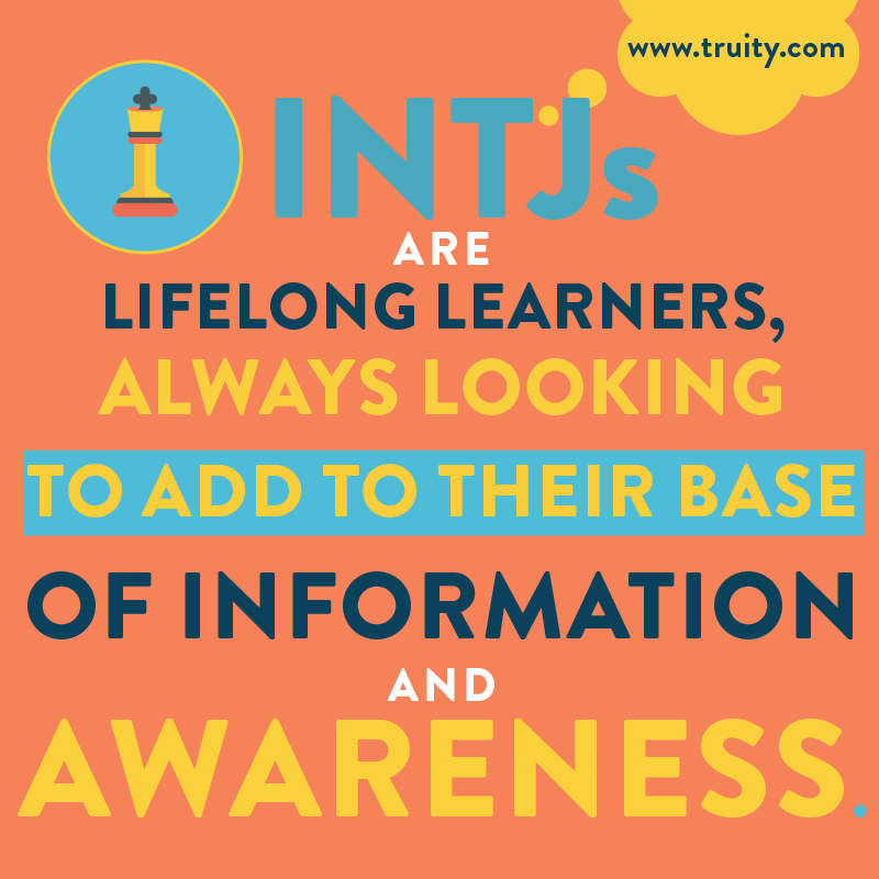 INTJs are lifelong learners