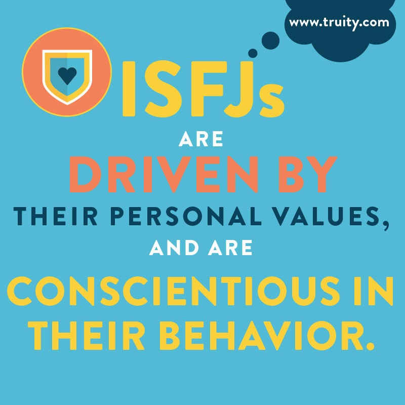 ISFJs are driven by their personal values...