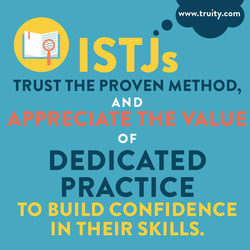 ISTJs trust the proven method...